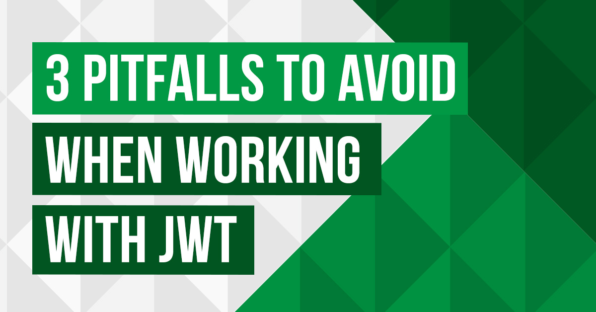 3 pitfalls to avoid jwt
