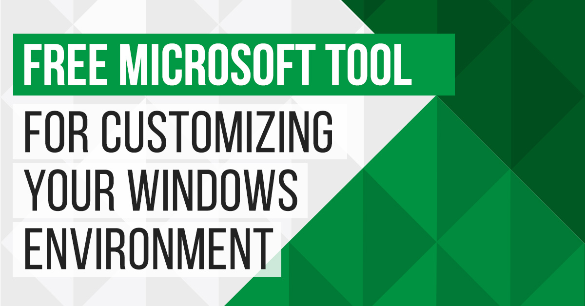 free microsoft tool for customizing windows environment