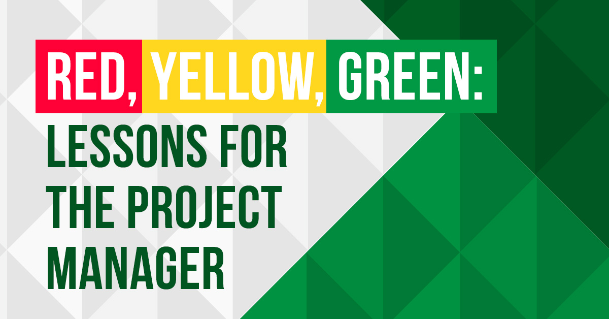 Red, Yellow, Green, lessons for project manager
