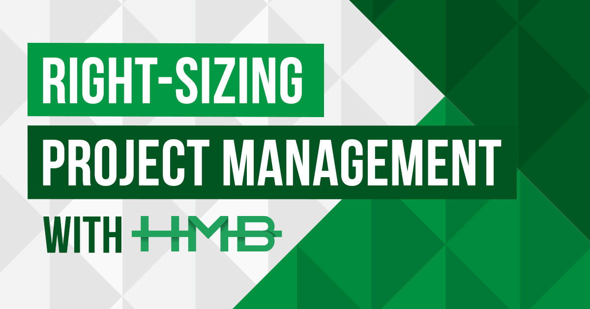right sizing project management with hmb