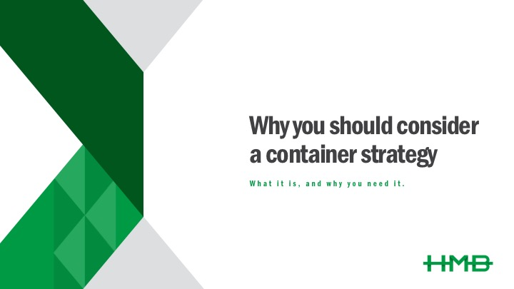 why you should consider a container strategy